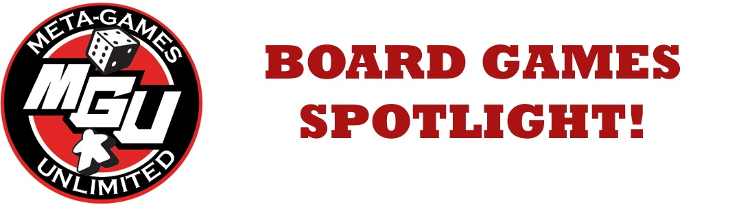 Board Game Spotlight 5/21